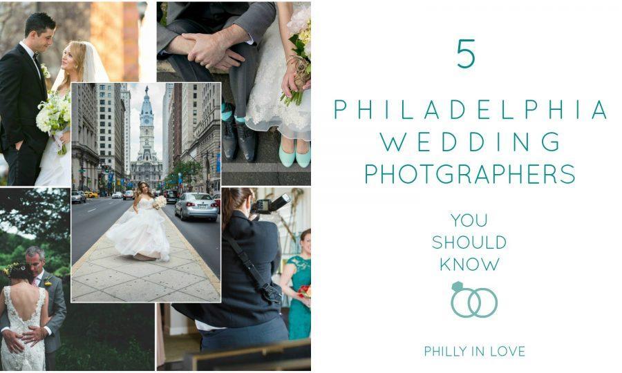 5 Philadelphia Wedding Photographers You Should Know