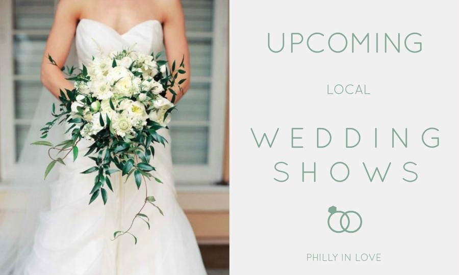 Upcoming Local Wedding Shows 4 28 4 30 Philly In Love