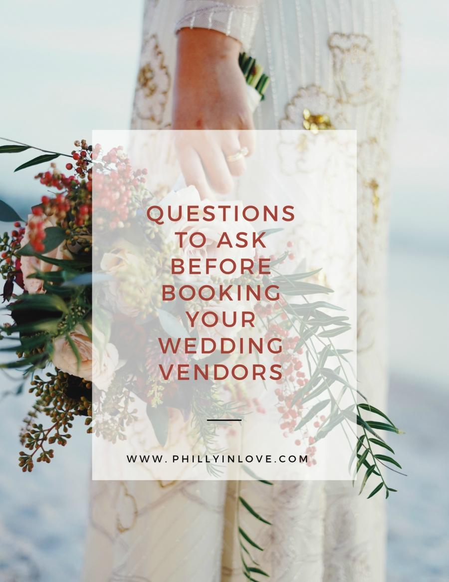 Overlooked Questions to Ask Before Booking Your Potential Wedding Vendors Philly In Love Philadelphia Weddings Venues Vendors